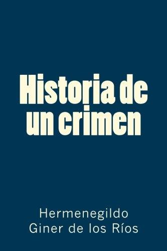 Historia de un crimen por Hermenegildo Giner de los Ríos
