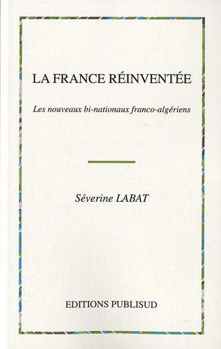 La France réinventée : Les nouveaux bi-nationaux franco-algériens