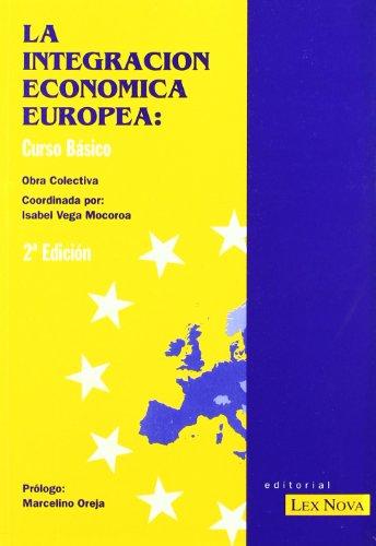 La integración económica europea (Monografía)