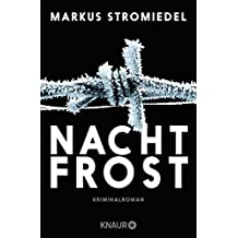 Nachtfrost: Kriminalroman (Kommissar Selig, Band 3)