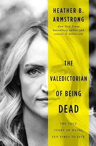 The Valedictorian of Being Dead: The True Story of Dying Ten Times to Live (English Edition)