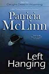 Left Hanging by Mclinn, Patricia (2013) Paperback
