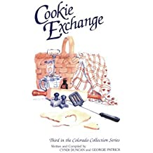 Cookie Exchange (Colorado Collection Series) by Cyndi Duncan (1999-12-02)