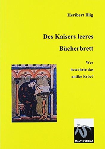 Des Kaisers leeeres Bücherbrett: Wer bewahrte das antike Erbe? (Fiktion Dunkles Mittelalter, Band 11)