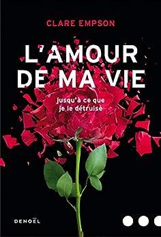 L'Amour de ma vie (GRAND PUBLIC) par [Empson, Clare]