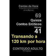 Quinze Contos Eroticos 41 Transando a 120 km por hora (Coleção Quinze Contos Eroticos ) (Portuguese Edition)