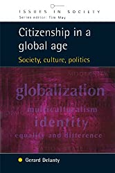 Citizenship in a Global Age: Society, Culture, Politics (UK Higher Education OUP Humanities & Social Sciences Sociology)