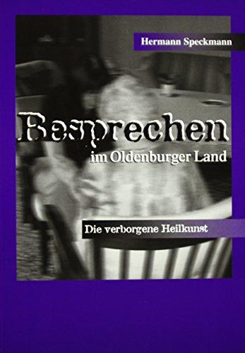 Besprechen im Oldenburger Land: Die verborgene Heilkunst