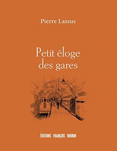Petit éloge des gares (French Edition)