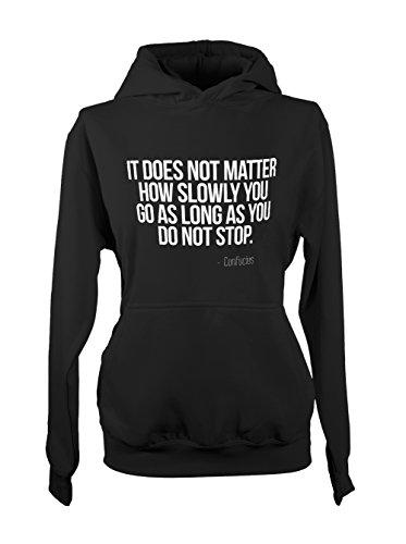 It Does Not Matter How Slowly You Go As Long As You Don't Stop Confucius Citation Femme Capuche Sweatshirt Noir