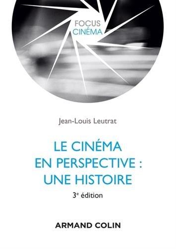 Le cinéma en perspective : une histoire - 3e éd.