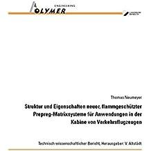 Struktur und Eigenschaften neuer, flammgeschützter Prepreg-Matrixsysteme für Anwendungen in der Kabine von Verkehrsflugzeugen