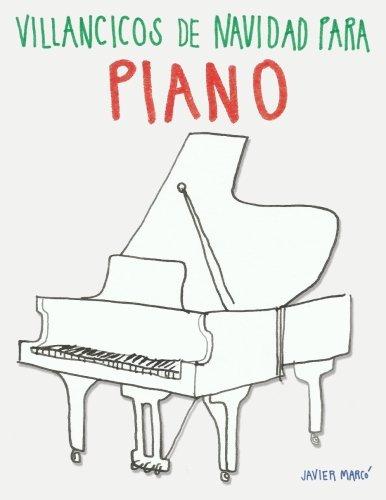 Villancicos de Navidad para Piano por Javier Marcó