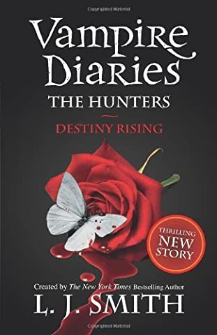 The Vampire Diaries: 10: The Hunters: Destiny Rising by J Smith, L (2012) Paperback