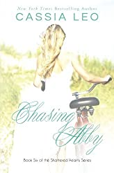 Chasing Abby (Shattered Hearts) (Volume 6) by Cassia Leo (2014-09-29)