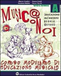 Musica con noi. Modulo A-B-C. Con quaderno. Per la Scuola media. Con CD Audio
