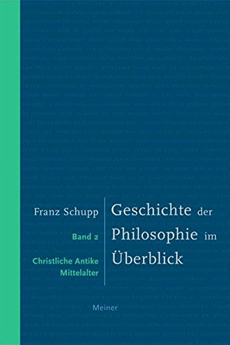 Geschichte der Philosophie im Überblick: Band 2: Christliche Antike und Mittelalter