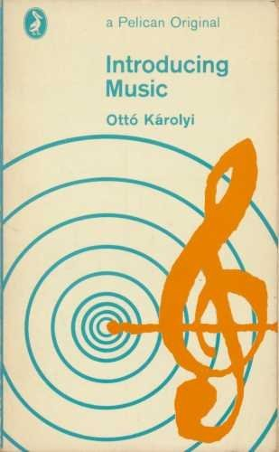 Introducing Music by Otto Karolyi (1965-07-30)
