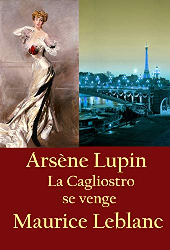 Couverture du livre La Cagliostro se venge: Arsène Lupin