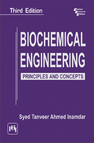 Biochemical Engineering: Principles and Concepts