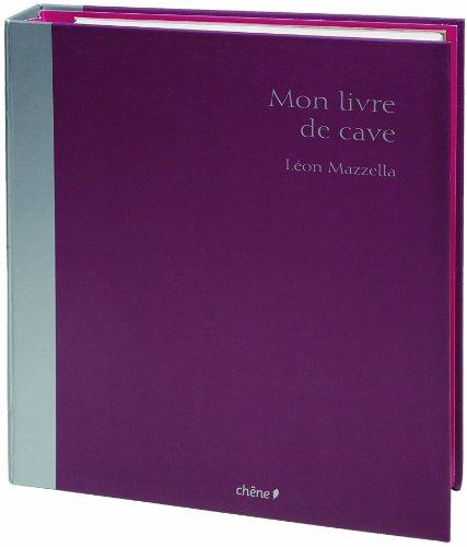Mon livre de cave par Léon Mazzella