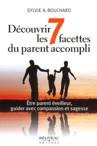Découvrir les 7 facettes du parent accompli