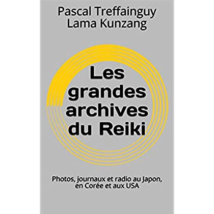 Les grandes archives du Reiki: Photos, journaux et radio au Japon, en Corée et aux USA