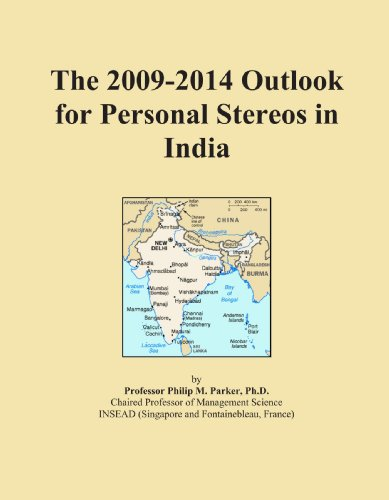 The 2009-2014 Outlook for Personal Stereos in India 2009 Stereo