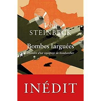 Bombes larguées: Histoire d'un équipage de bombardier