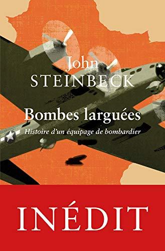 Bombes larguées: Histoire d'un équipage de bombardier par John Steinbeck