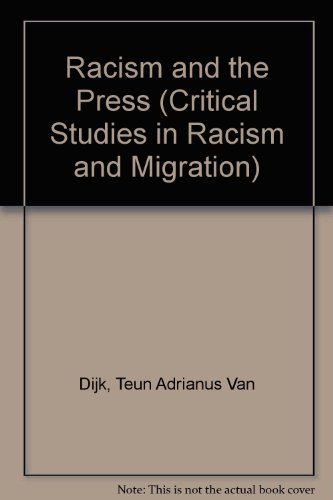 Racism and the Press (Critical Studies in Racism and Migration)