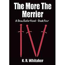The More The Merrier - A Beau Butler Novel - Book Four