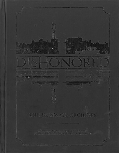 [(Dishonored : The Dunwall Archives)] [By (author) Bethesda Games] published on (November, 2014)