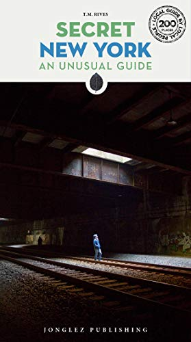 Secret New York (Local Guides by Local People) por T.M. Rives