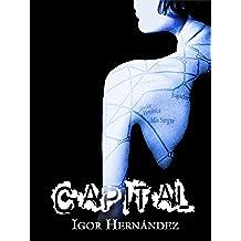 CAPITAL: Una curiosa y extraña historia