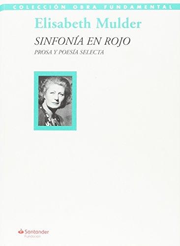 sinfonía en rojo . prosa y poesía selecta
