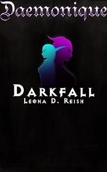 Daemonique: Darkfall by [Reish, Leona D.]