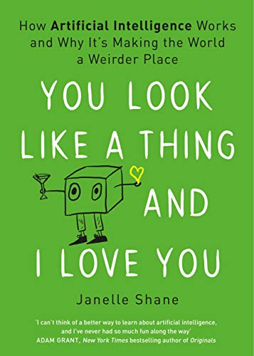 You Look Like a Thing and I Love You (English Edition)