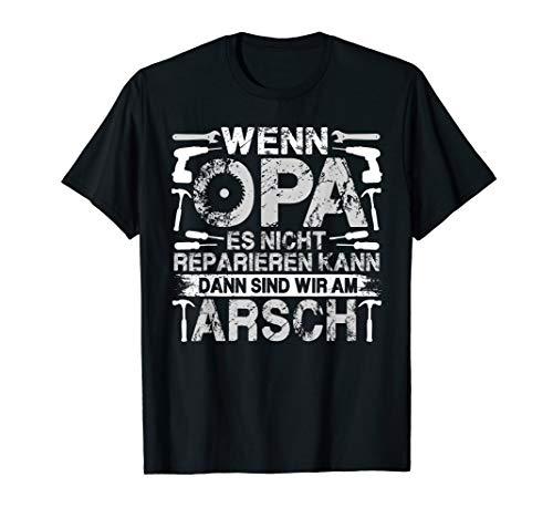 Herren Lustig - Wenn Opa es nicht reparieren kann sind wir am Arsch T-Shirt