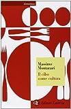 Il cibo come cultura by Massimo Montanari (2007) Perfect Paperback