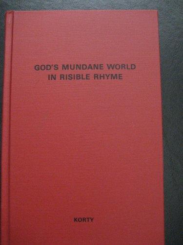 God's mundane world in risible rhyme
