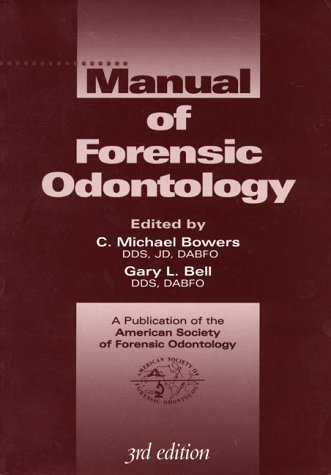 Manual of Forensic Odontology by Gary Bell (1995-11-01)