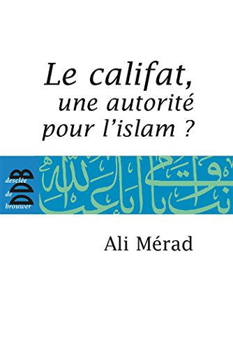 Le Califat : Une autorité pour l'Islam?
