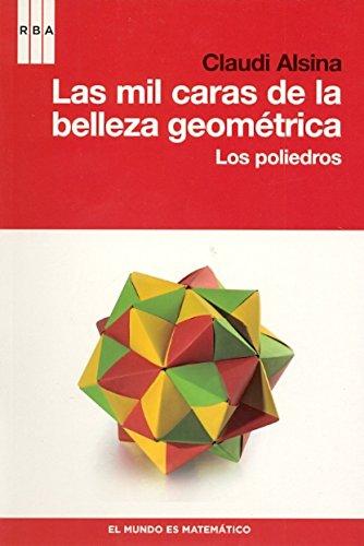 Las mil caras de la belleza geometrica: Los poliedros (DIVULGACIÓN) por Claudi Alsina Barnes