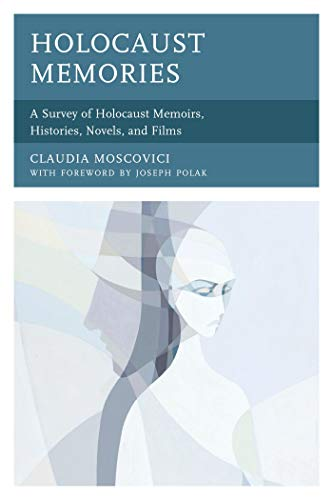 Holocaust Memories: A Survey of Holocaust Memoirs, Histories, Novels, and Films (English Edition)