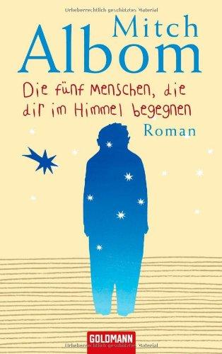 Goldmann Verlag Die fünf Menschen, die dir im Himmel begegnen. Roman