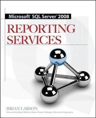 [(Microsoft SQL Server 2008 Reporting Services)] [By (author) Brian Larson] published on (September, 2008) par Brian Larson