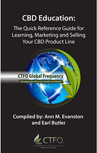 CBD Education: The Quick Reference Guide for Learning, Marketing and