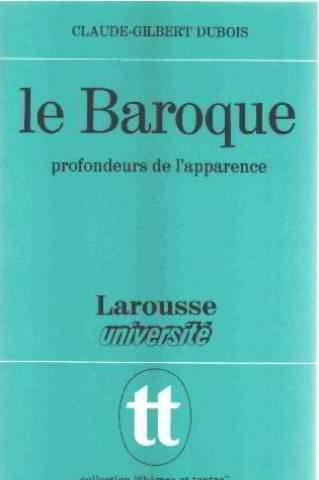 Le Baroque: Profondeurs De L'apparence por Claude-Gilbert Dubois