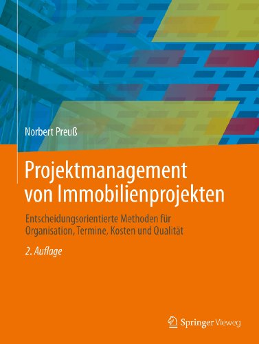 projektmanagement von immobilienprojekten entscheidungsorientierte methoden fur organisation termine kosten und qualitat